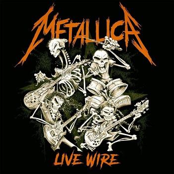 METALLICA - LIVE WIRE