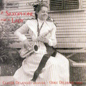 DELANGLE, CLAUDE & ODILE - A SAXOPHONE FOR A LADY