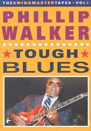 WALKER, PHILLIP - TOUGH BLUES