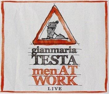 TESTA, GIANMARIA - MEN AT WORK:.. -CD+DVD-