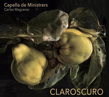 CAPELLA DE MINISTRERS - CLAROSCURO