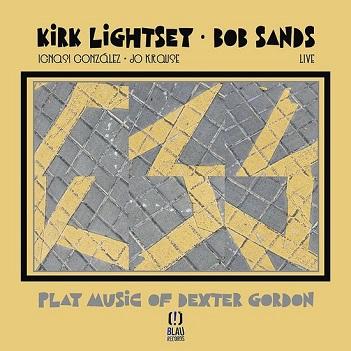 LIGHTSEY, KIRK & BOB SANDS - PLAY MUSIC OF DEXTER GORDON