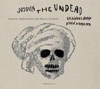 Graindelavoix - JOSQUIN THE UNDEAD