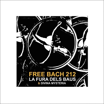 LA FURA DELS BAUS & divina mysteria - FREE BACH 2012