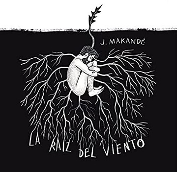 MAKANDE, JUANITO - LA RAIZ DEL VIENTO