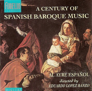 Anon. / CASTRO / LITERES / MARTINEZ DE LA ROCA / TORRES - A CENTURY OF SPANISH BAROQUE MUSIC VOL. 1