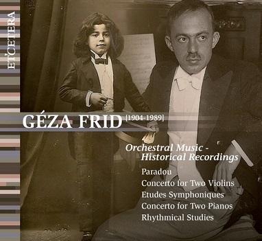 FRID, GEZA - ORCHESTRAL MUSIC - HISTOR