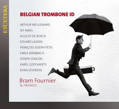 FOURNIER, BRAM & FRIENDS - BELGIAN TROMBONE ID