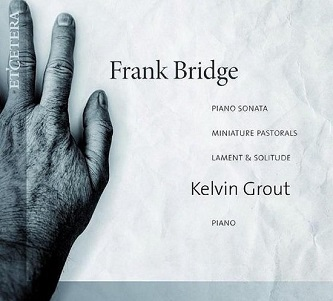 GROUT, KELVIN - FRANK BRIDGE: PIANO..
