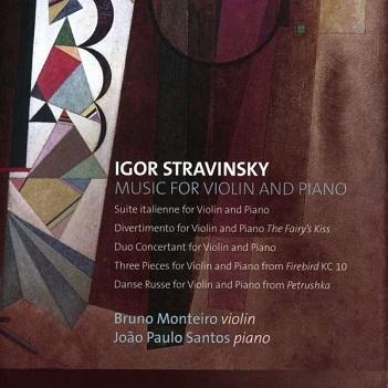 MONTEIRO, BRUNO/JOAO PAUL - IGOR STRAVINSKY: MUSIC..