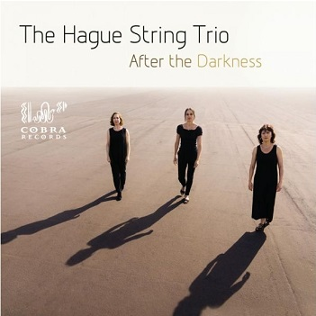 HAGUE STRING TRIO - AFTER THE DARKNESS