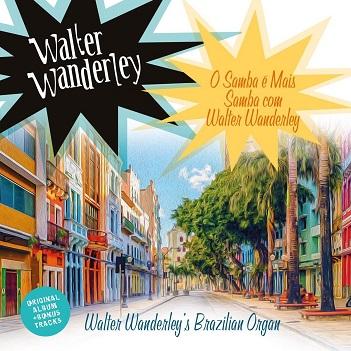 WANDERLEY, WALTER - O SAMBA E MAIS SAMBA..